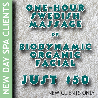 Link to New Client Special: One-hour Swedish Massage or Biodynamic Organic Facial for $50